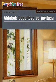 Az ablakok részei   Az ablakok típusai nyitási módjuk és szerkezetük alapján   Az ablakok típusai anyaguk alapján  Faablakok  Műanyag ablakok  Fémablakok  Kombinált anyagból készült ablakok   Üvegezés  Egyrétegű, egyszeres üvegezés  Kétrétegű hőszigeetelő üveg Hőelnyelő, ill. hővisszaverő üvegek Biztonsági üvegek Egyéb üvegfajták  Tetőablakok A tetőablakok alkalmazásának feltételei Működtetés és a helyes magasság Árnyékolás és szellőztetés Az ablak csatlakoztatása a födémhez  Különleges Medicine Cabinet, Windows, Products, Gadget, Ramen, Medicine Cabinets, Window