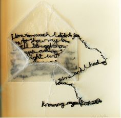 'This is my letter to you' by Maria Wigley ... hand stitched ...