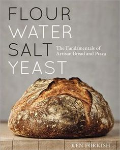 Flour Water Salt Yeast: The Fundamentals of Artisan Bread and Pizza by Ken Forkish. My favorite bread to bake is from this book!