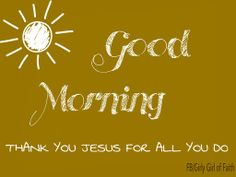 Good Morning Jesus