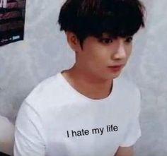 JK hate my life