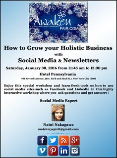 How to Grow your Holistic Business with Social Media & Newsletters Saturday, January 30, 2016 from 11:45 am to 12:30 pm Hotel Pennsylvania, 401 Seventh Avenue, (bet. 33rd and 32nd St.), New York, NY 10001  Register Online Here http://conta.cc/1UMu8tN