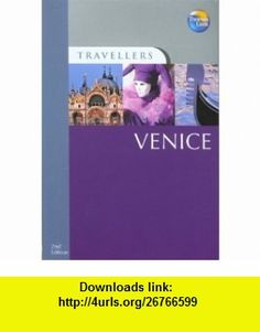 Travellers Venice, 2nd (Travellers - Thomas Cook) (9781841574592) Susie Boulton , ISBN-10: 1841574597  , ISBN-13: 978-1841574592 ,  , tutorials , pdf , ebook , torrent , downloads , rapidshare , filesonic , hotfile , megaupload , fileserve