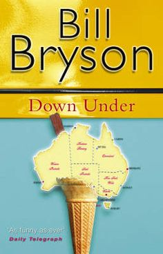 This is an oldie, but a goodie. With Down Under, Bryson has done more for Australian tourism than any fancy ad campaign.