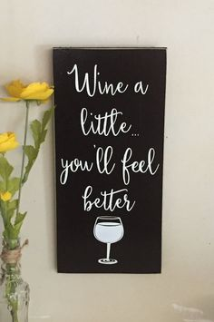 Wine a little you'll feel better Wood Sign Wall hanging Kitchen sign