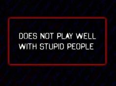 True Quotes, Great Quotes, Funny Quotes, Silly Me, Stupid People, Ignorant People, Truth Hurts, Intj, True Stories