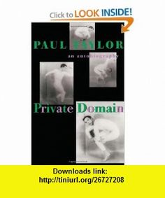 Private Domain An Autobiography (9780822956990) Paul Taylor , ISBN-10: 0822956993  , ISBN-13: 978-0822956990 ,  , tutorials , pdf , ebook , torrent , downloads , rapidshare , filesonic , hotfile , megaupload , fileserve