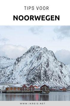 De leukste route en praktische tips voor een Noorwegen vakantie in de winter. Geniet van de betoverende winterwonderland landschappen en met een beetje geluk ook het noorderlicht in Noorwegen Trondheim, Finland, Denmark, Norway, Sweden, Mount Everest, Dutch, Travel Tips, Things To Do