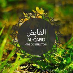 Al-Qabid,The Constrictor-Islam,Muslim,99 Names