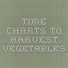 time charts to harvest vegetables