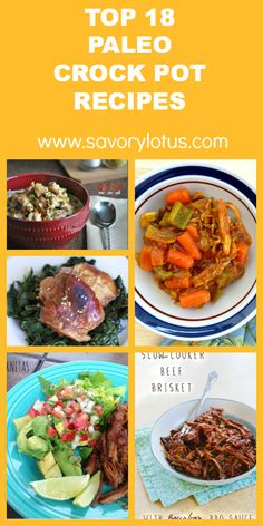 Top 18 Paleo Crock Pot Recipes - http://savorylotus.com #slowcooker #recipe #healthy #recipes #crockpot