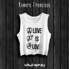 Remera Francisca Love Is Love