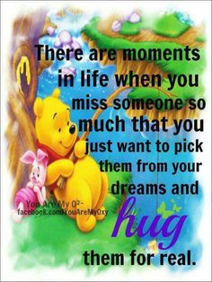 This is a cute little Winnie the Pooh quote. Winnie The Pooh Quotes, Winnie The Pooh Friends, Eeyore, Tigger, Missing My Son, Missing Family, Character Quotes, Pooh Bear, Disney Quotes