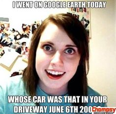 Overly Attached Girlfriend on Google Earth Flirting Humor, Flirting Quotes, Funny Quotes, Funny Memes, Funniest Memes, Humor Quotes, Memes Humor, Jw Memes, Psych Memes