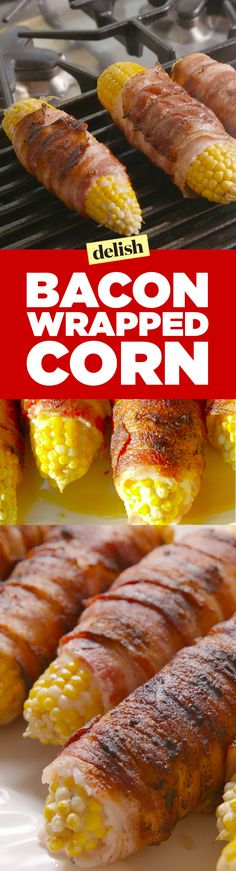 Bacon wrapped corn is a grilling game changer. Get the recipe on Delish.com.