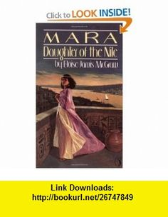 Mara, Daughter of the Nile (Puffin Story ) (9780140319293) Eloise Jarvis McGraw , ISBN-10: 0140319298  , ISBN-13: 978-0140319293 ,  , tutorials , pdf , ebook , torrent , downloads , rapidshare , filesonic , hotfile , megaupload , fileserve
