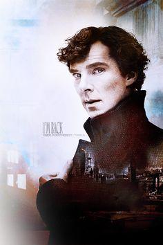 Sherlock. I'm back.