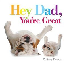 Buy Hey Dad, You're Great by Corinne Fenton at Mighty Ape NZ. A book, just in time for Father's Day, to remind us to tell our dads just how great they are.Author BiographyCorinne Fenton is the author of 25 books . Tribute To Dad, Mighty Ape, Reading Challenge, Books To Buy, Childrens Books, Baby Animals, Cool Pictures, Dads, Author