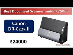 Scan-Speed: 50 IPM   Document Scanner under 25000 Rupees {हिंदी में}   #... Latest Gadgets, Canon, Cards Against Humanity, Cannon