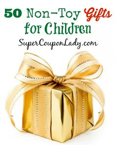 50 Non-Toy Gifts for Children! Perfect Gift Ideas for kids who already have too many toys! http://www.supercouponlady.com/50-non-toy-gifts-for-children/