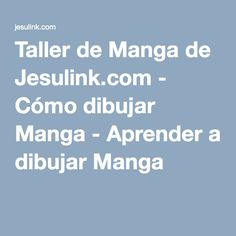 Taller de Manga de Jesulink.com - Cómo dibujar Manga - Aprender a dibujar Manga
