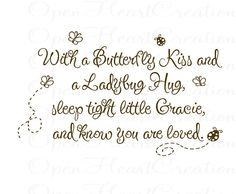 """With a Butterfly Kiss and a Ladybug Hug You Are Loved Vinyl Wall Decal - baby nursery girl boy personalized name 22""""h x 36""""w BA0243. $45.00, via Etsy."""