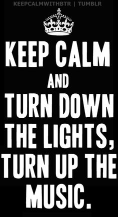 turn down lights, turn up the MUSIC