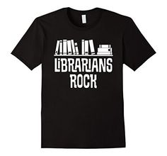 Librarian Gift Funny Librarians Rock Book Quote T-shirt -...