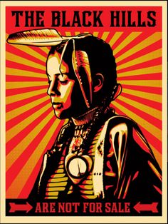 """Shephard Fairey, """"The Black Hills are Not for Sale"""", Screen Print, 18x24"""", 2012 Numbered edition of 450. Photograph by Aaron Huey. This was a collaboration with National Geographic Photographer Aaron Huey in support of www.honorthetreaties.org and their efforts to educate the public about Native American Treaty rights."""