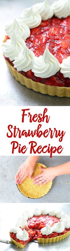 The Fresh Strawberry Pie recipe of my dreams with bite-sized pieces of strawberries coated with a sweet strawberry sauce in a tender cookie crust topped with whipped cream.