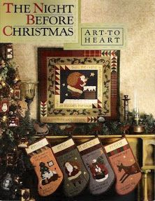 The Night Before Christmas sewing pattern book by Nancy Halvorsen Art to Heart Christmas Hearts, Christmas Books, Christmas Projects, Christmas Stockings, Christmas Decor, Christmas Ideas, Christmas Ornaments, Christmas Sewing Patterns, Christmas Quilting