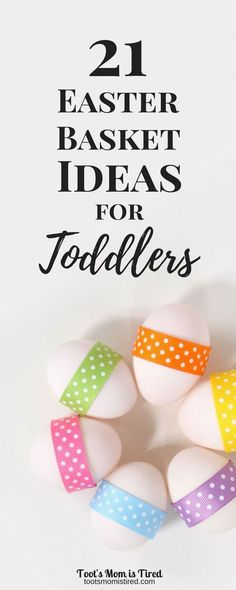 Unique easter basket ideas for your toddler a list of 29 fun and 21 easter basket ideas for toddlers three year oldsone negle Images