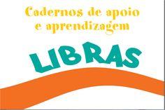 Cadernos de Apoio a Aprendizagem do Professor e aluno para o ensino de LIBRAS parte I
