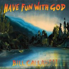 Have Fun with God [LP] by Bill Callahan (Vinyl, Drag City) for sale online Lp Vinyl, Vinyl Records, Bill Callahan, Bonnie Prince Billy, Fun To Be One, Have Fun, Ty Segall, Primal Scream