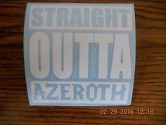 World-Of-Warcraft-Straight-Outta-Azeroth-white-vinyl-decal