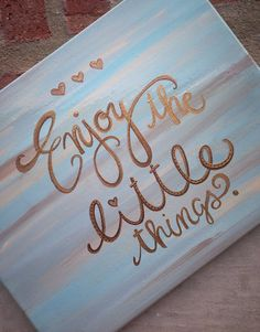 Enjoy the Little Things by SarahKKreations on Etsy