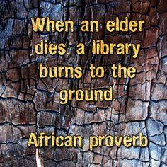 """""""When an elder dies ..."""""""