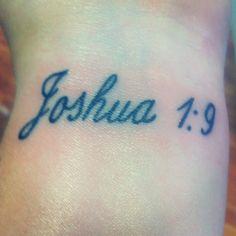 1000 images about tattoos on pinterest nursing tattoos for Joshua 1 9 tattoo