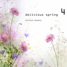 Delicious Spring 4 - Chillout Moments (2013)