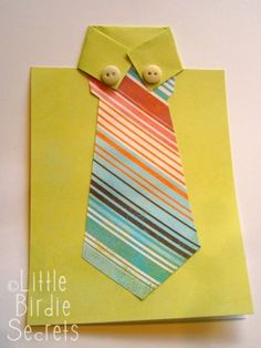 Little Birdie Secrets: last minute father's day shirt and tie card Includes directions step by step Fathers Day Shirts, Fathers Day Crafts, Gifts For Father, Daddy Day, Last Minute, Masculine Cards, In Kindergarten, Diy Cards, Cardmaking