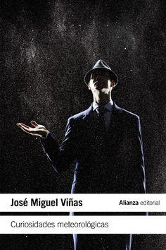 Curiosidades meteorológicas / José Miguel Viñas. - Madrid : Alianza, 2014
