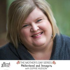 The Heart Lessons Podcast with Sarah Rieke, The Mother's Day Series: Motherhood and Teenagers with Sophie Hudson  Sophie Hudson, aka Boo Mama, talks about what it is like to mother a teenager. And from what she tells me, it's pretty fantastic.