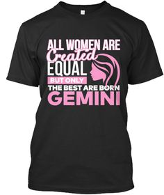 All Women Are Created Equal But Only The Best Are Born Gemini Black T-Shirt Front