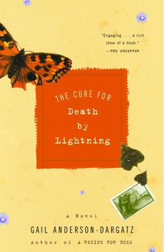 """""""The Cure For Death By Lightning"""" by Gail Anderson-Dargatz - winner of the 1997 Ethel Wilson Fiction Prize"""