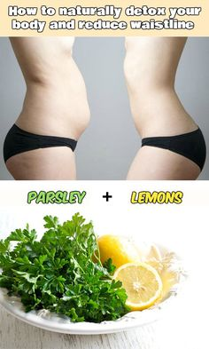Learn how to naturally detox your body and reduce waistline.