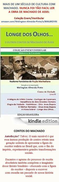 LONGE DOS OLHOS... E OUTROS CONTOS DE MACHADO DE ASSIS. Brasil. Antologia. Divirta-se: http://www.amazon.com/dp/B00TIPFVSY