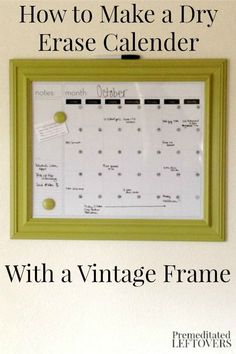 Diy dry erase calendar get a cheap frame from the thrift store this diy vintage frame dry erase calendar is a great way to display a dry erase solutioingenieria Image collections