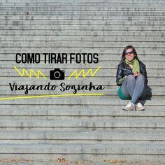 Como tirar fotos viajando sozinha