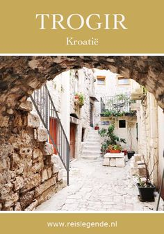 Trogir: Romeinse, Griekse en Venetiaanse invloeden op 1 eiland - Reislegende Good Vibe, Tips, Porches, Counseling