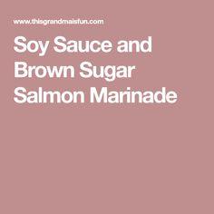 Soy Sauce and Brown Sugar Salmon Marinade